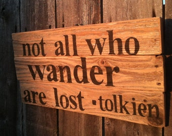 """Lord of the Rings, The Hobbit  JRR Tolkien quote """"not all who wander are lost"""" reclaimed wood sign"""