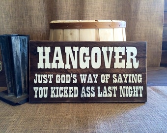 HANGOVER rustic sign