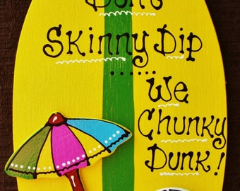 Skinny Dip Chunky Dunk Surfboard POOL SIGN Deck Tiki Bar Hot Tub Decor Plaque Handcrafted Handpainted