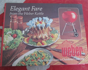 Elegant Fare From The Weber Kettle Cookbook By Jane Wood, 1977