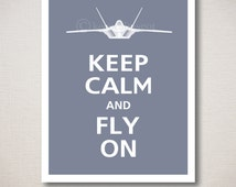 Large Keep Calm and FLY ON Military F-22 Poster 16x20  ***Ships in 1-3 Business Days*** (Featured color: Cadet Blue--choose your own colors)