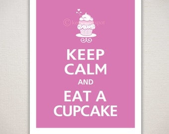 Keep Calm and EAT A CUPCAKE Typography Kitchen Art Print (Featured color: Sugarplum--choose your own colors)