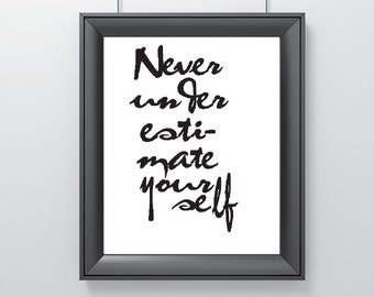 Inspirational Wall Art: Never Underestimate Yourself Print