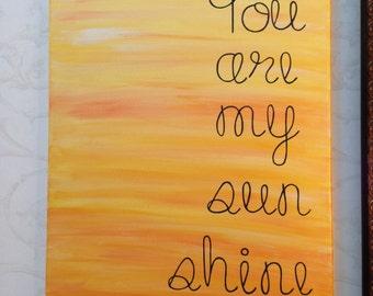 You are my sunshine. Nursery wall art. Playroom wall art. Lyric art. Hand painted canvas word art. Lyric art. Home decor. Wall decor. 16x20