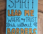 """Canvas painting - """"spirit lead me where my trust is without borders"""""""