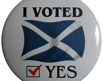 "Scottish Independence 25mm (1"") button badges. I Voted YES or I Voted NO to a separate Scotland"