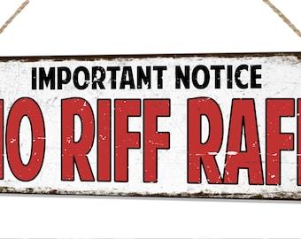 No Riff Raff Metal Retro Vintage Style Funny Tin Plaque