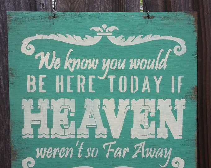 if heaven wasnt so far away, Heaven Sign, wedding sign, wedding decor, wedding decoration, rustic wedding, rustic memorial sign, 86/76