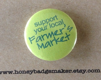 """Support your local farmer's market 1"""" button or magnet"""