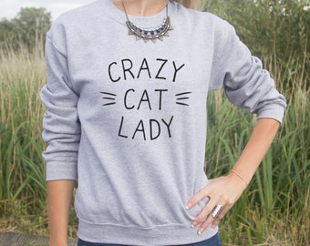 Crazy Cat Lady Jumper Sweater Fashion Funny Slogan Gift Cats Lover Animal Meow Kitten