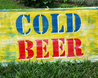 Cold Beer Hand Painted Distressed Wood Indoor / Outdoor Wall Sign