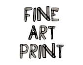 Custom Fine Art Print Signed Print Chosen from my portfolio