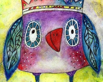 Art Print, Whimsical Owl Bird With Crown, Storybook Illustration, 6 x 9, 5 x 7.5, Mixed Media, Purple Yellow Red Teal