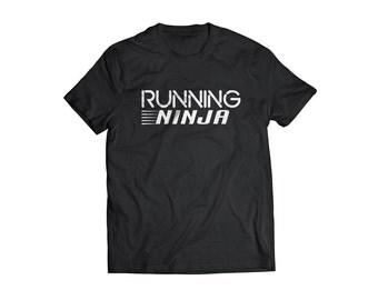 Running Ninja T shirt funny tee Ninja mode on you won't be seen you are invisible to the human eye train and walk like a ninja t shirt funny