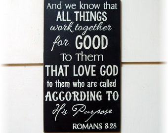And we know that all things work together for good to them that love God... wood sign