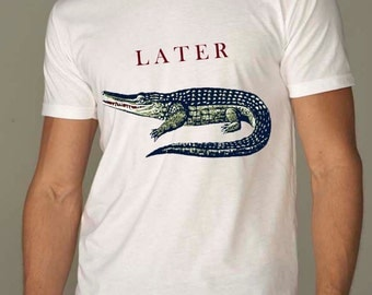 gator shirt - alligator shirt - vintage design LATER GATOR t-shirt - men's white crew neck vintage t-shirt