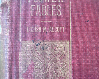 Antique book, 'Flower Fables', Louisa May Alcott's first book, rare copy L.M. Alcott book, collectible Alcott book, Flower Fables book