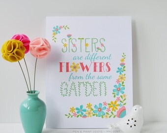 Sisters Are Different Flowers From The Same Garden Quote Floral Inspiration Illustration