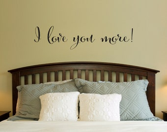 Love Wall Decal - I love you more Decal - Bedroom Wall Art - Love Sticker - Large