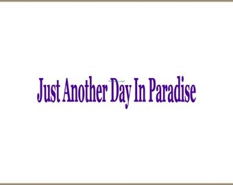 Just Another Day In Paradise - Vinyl Wall Decal - Wall Decals, Wall Decor, Wall Stickers, Wall Quotes, Beach Wall Decal, Beach Decor