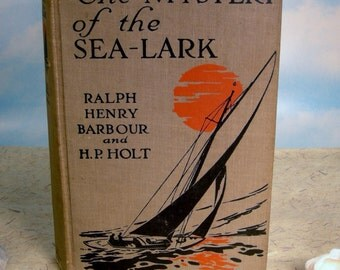 The Mystery of the Sea-Lark 1920 First Edition Hardcover Adventure