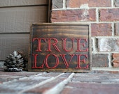 True Love Carved Wood Sign - Reclaimed Wood - Engraved