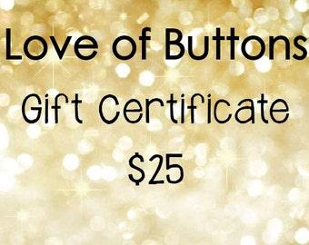 Love of Buttons - Gift Certificate - Twenty Five Dollars