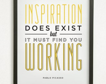 SALE // Inspiration Does Exist, But It Must Find You Working // Pablo Picasso - Graphic Design Typography Print
