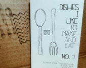 Dishes I Like to Make and Eat Mini Cookbook Zine