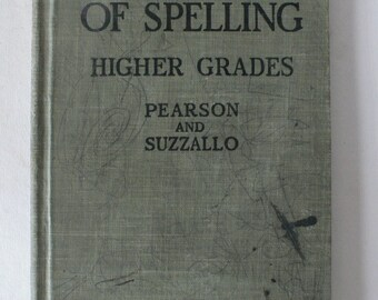 vintage textbook, Essentials of Spelling, 1921, from Diz Has Neat Stuff