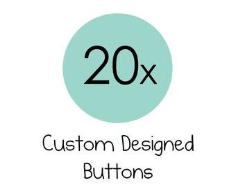 20x Custom Designed Personalised Pinback Buttons Badges 3.5cm