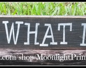 It Is What It Is, Wooden Signs, Rustic Signs, Custom Wooden Signs