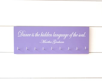 Dance Medal Holder / Display - Dance is the hidden language of the soul. - Martha Graham quote -  Medium