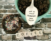 STORE CLOSING SALE, Wake Up Drink Coffee Then Think, Coffee Spoon, Hand Stamped Vintage Spoon, Upcycled, Angelorian Tradition
