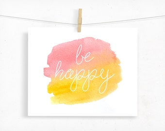 Be Happy Watercolor Print, Typography Inspirational Wall Art, Sunset Pink and Orange, Dorm Decor, Abstract Painting, Motivational Office Art