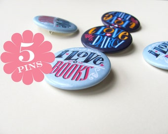 Set of five buttons, chose your favourite.