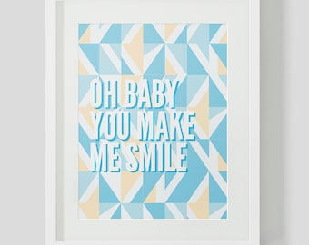Downloadable/printable A4 Geometric Print - Oh baby, you make me smile
