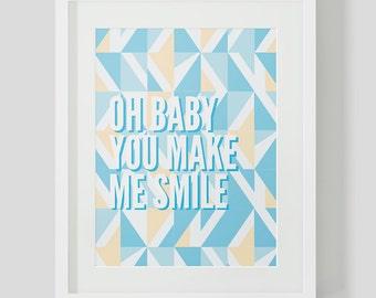 Downloadable/printable A4 Geometric Print - Oh baby, you make me smile