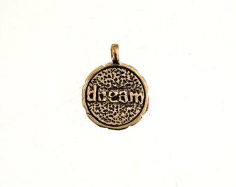 Bronze Charm, Dream Charm, Word Pendant, Inspirational Affirmation Charm, Solid Bronze, Wholesale Brass Charms - 1 Piece