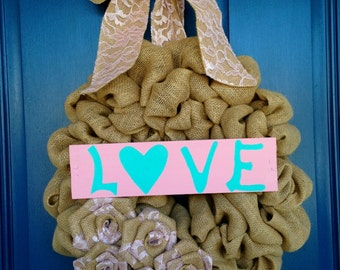"18"" Burlap Bubble Wreath with a Hand Painted LOVE Sign"