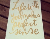 Custom Hand Lettered Quote Painting / Gold Lettering and/or Custom Colors / Unique and One of a Kind Gift / Wedding Gift / Engagement Gift