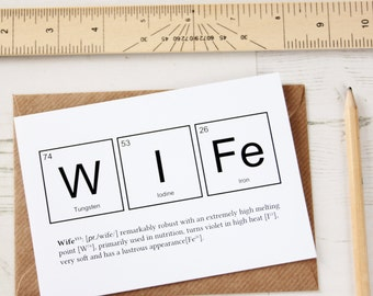 WITTY WIFE ELEMENTS Card Periodic Table Anniversary Wedding Birthday  Valentines Day Greeting Funny Breaking Bad Science