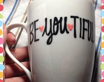 Be you tiful beautiful sweet pretty fancy coffee mug - Funny coffee mug- Coworker Gift