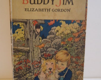 1922 Vintage Buddy Jim by Elizabeth Gordon Full Color Ilustrated Childrens Book Retro Ephemera Artwork