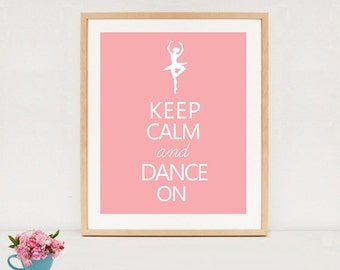 Keep calm and dance on printable poster - Girls ballet quote wall art - INSTANT DOWNLOAD