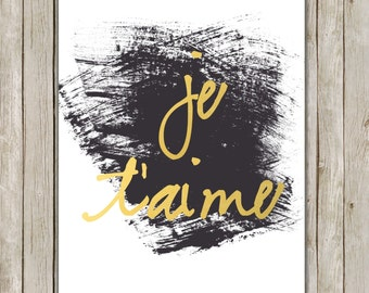 8x10 French Abstract Printable // Je T'aime Typography Print // I Love You Gold Wall Print // Nursery Wall Art // Instant Digital Download