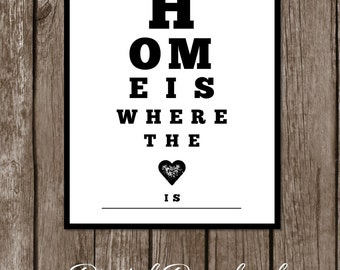 INSTANT DOWNLOAD - Printable Wall Art-  Digital File - Eye Chart Wall Art/Home Is Where The Heart Is/Home Decor/Quotes