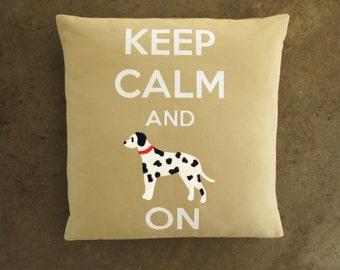 Keep Calm and Dalmatian On - Applique Throw Pillow Cover