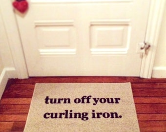 Turn Off Your Curling Iron Door Mat Area Rug Hand