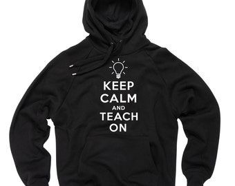 Keep Calm And Teach On Hoodie Gift For Teacher Labor Day Gift Hooded Sweatshirt Sweater